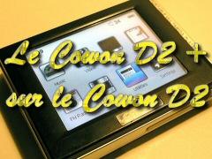 Le Cowon D2+ sur le Cowon D2 !!!