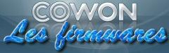 Les nouveaux firmwares Cowon !